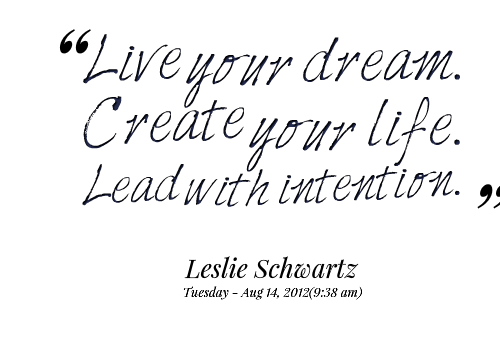 Live Your Life Quotes Unique Live Your Dream.create Your Life Karen  Gallagher