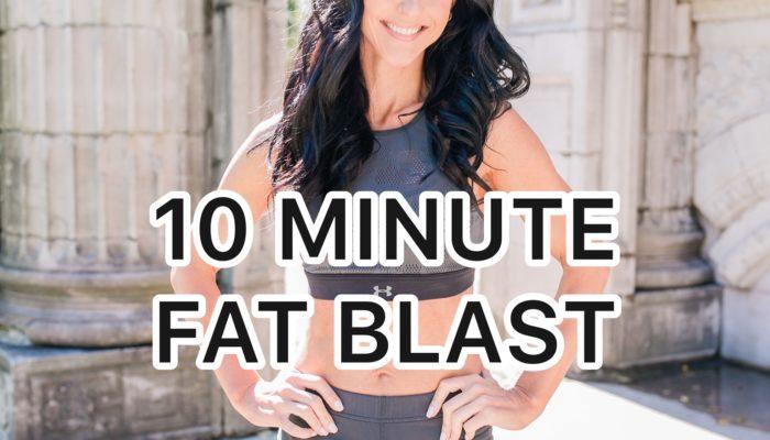 10 minute Fat Blast!